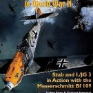 Jagdgeschwader 3 Udet in WWII Vol. 1 : Stab and I. JG3 in Action with the...