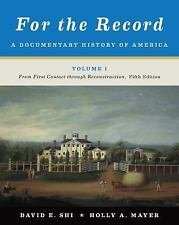 For the Record : A Documentary History of America: from First Contact Through...