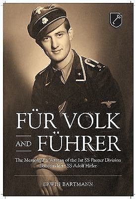 Fur Volk and Fuhrer : The Memoir of a Veteran of the 1st SS Panzer Division...