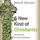 A New Kind of Christianity : Ten Questions That Are Transforming the Faith by...