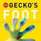 The Gecko's Foot : Bio- Inspiration: Engineering New Materials from Nature by...