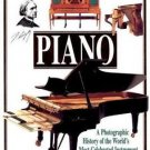 Piano : A Photographic History of the World's Most Celebrated Instrument by...