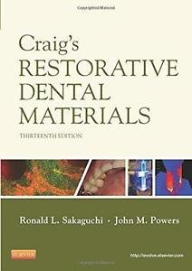 Craig's Restorative Dental Materials by Ronald L. Sakaguchi and John M....