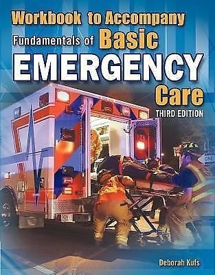 Workbook for Beebe/Scadden/Funk's Fundamentals of Basic Emergency Care, 3rd...