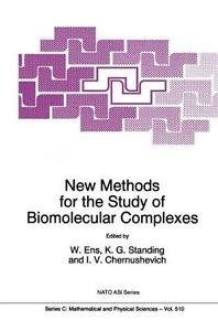 New Methods for the Study of Biomolecular Complexes : Proceedings of the NATO...