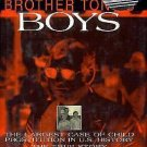 Brother Tony's Boys : The Largest Case of Child Prostitution in U. S....