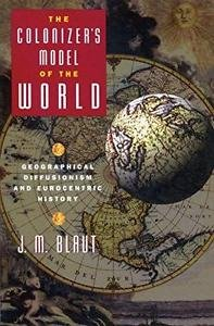 The Colonizer's Model of the World : Geographical Diffusionism and...