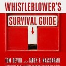 The Corporate Whistleblower's Survival Guide : A Handbook for Committing the...