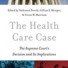 The Health Care Case : The Supreme Court's Decision and Its Implications...