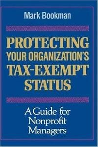 Protecting Your Organization's Tax-Exempt Status : A Guide for Nonprofit...