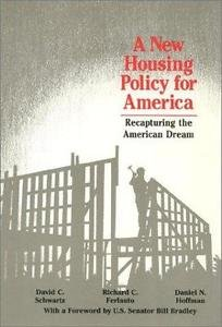 A New Housing Policy for America : Recapturing the American Dream by Richard...