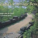 Acadia's Carriage Roads : A Passage into the Heart of the National Park by...