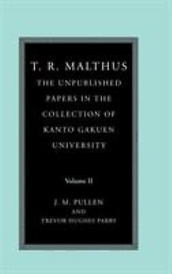 T. R. Malthus Vol. 2 : The Unpublished Papers in the Collection of Kanto...