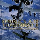 Republic's A-10 Thunderbolt II : A Pictorial History by Don Logan (1997,...