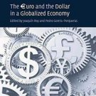 The Euro and the Dollar in a Globalized Economy by Joaquín Roy (2016, Hardcover)