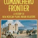 The Comanchero Frontier : A History of New Mexican-Plains Indian Relations by...