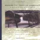 Reading the Forested Landscape : A Natural History of New England by Tom...