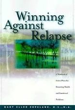 Winning Against Relapse : A Workbook of Action Plans for Recurring Health and...