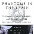 Phantoms in the Brain by V. S. Ramachandran and Sandra Blakeslee (1999,...