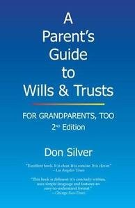 A Parent's Guide to Wills and Trusts : For Grandparents, Too (2nd Edition) by...