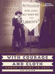 With Courage and Cloth : Winning the Fight for a Woman's Right to Vote by Ann...