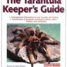 The Tarantula Keeper's Guide by Stanley A. Schultz and Marguerite J. Schultz...
