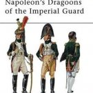 Men-At-Arms: Napoleon's Dragoons of the Imperial Guard 480 by Ronald Pawly...