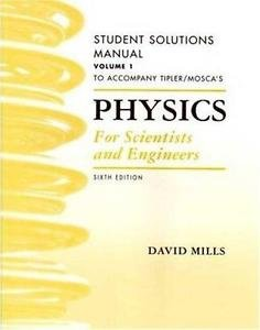 Physics for Scientists and Engineers Vol. 1 by Gene Mosca, Paul A. Tipler and...