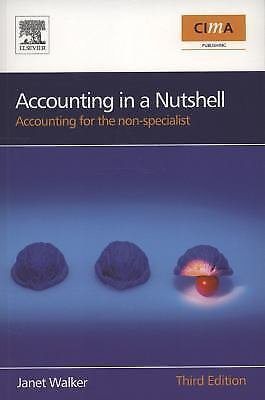 CIMA Professional Handbook: Accounting in a Nutshell : Accounting for the...