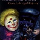 Dissonance and Distrust : Women in the Legal Profession by Margaret Thornton...