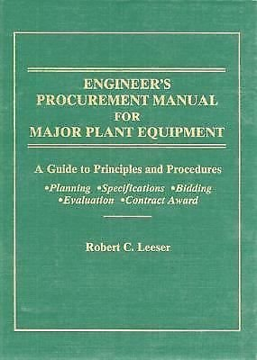 Engineer's Procurement Manual for Major Plant Equipment : A Guide to...