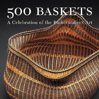500: 500 Baskets : A Celebration of the Basketmaker's Art (2006, Paperback)