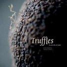 Truffles : Earth's Black Diamonds by Annemie Dedulle and Toni de Coninck...