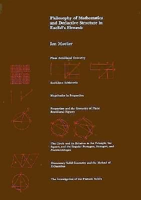 Philosophy of Mathematics and Deductive Structure in Euclid's Elements by Ian...