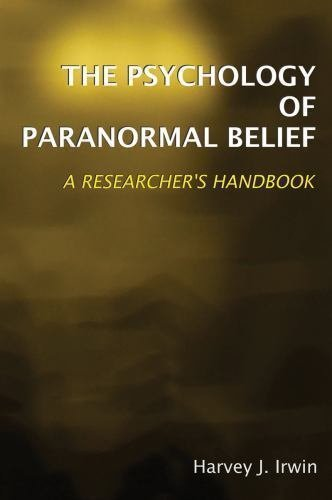 The Psychology of Paranormal Belief : A Researcher's Handbook by Harvey J....