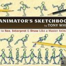The Animator's Sketchbook : How to See, Interpret and Draw Like a Master...