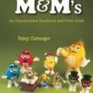 The Collector's World of M&M'S® : An Unauthorized Handbook and Price Guide by...