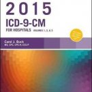 2015 ICD-9-CM for Hospitals, Volumes 1, 2 and 3 Standard Edition by Carol J....