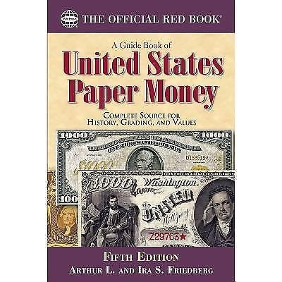 A Guide Book of U. S. Paper Money, 5th Edition by Ira Friedberg and Arthur...