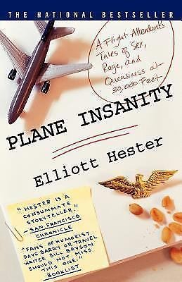 Plane Insanity : A Flight Attendant's Tales of Sex, Rage, and Queasiness at...