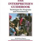 The Interpreter's Guidebook : Techniques for Programs and Presentations by...