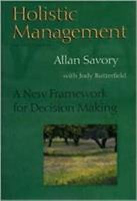 Holistic Management : A New Framework for Decision Making by Allan Savory and...