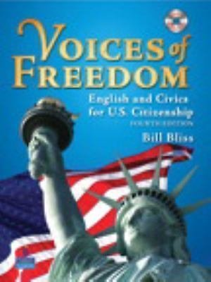 Voices of Freedom : English and Civics for U. S. Citizenship by Steven J....