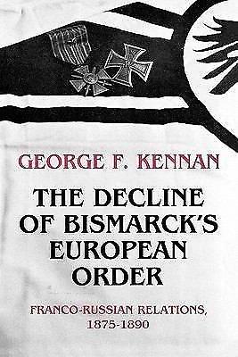 The Decline of Bismarck's European Order : Franco-Russian Relations,...