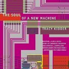 The Soul of a New Machine by Tracy Kidder (2000, Paperback)