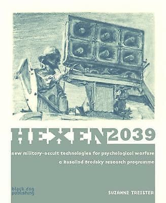 Hexen 2039 : New Military-Occult Techonologies for Psychological Warfare - A...