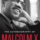 Black History Titles: The Autobiography of Malcolm X by Malcolm X. (1987,...