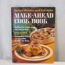 Better Homes and Gardens Make Ahead  Cook Book Hard Cover