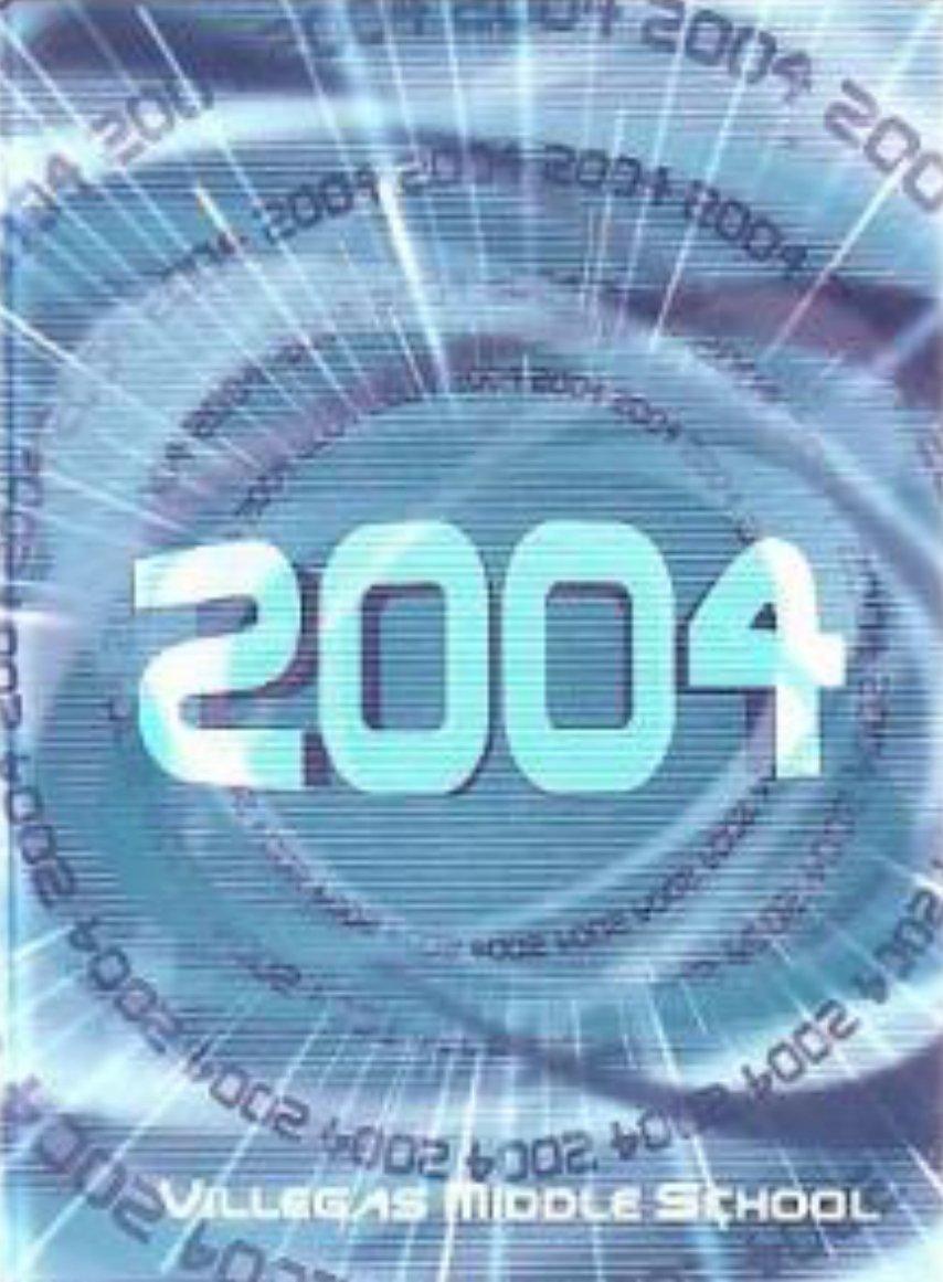 2004 Villegas Middle School Yearbook Riverside Calif