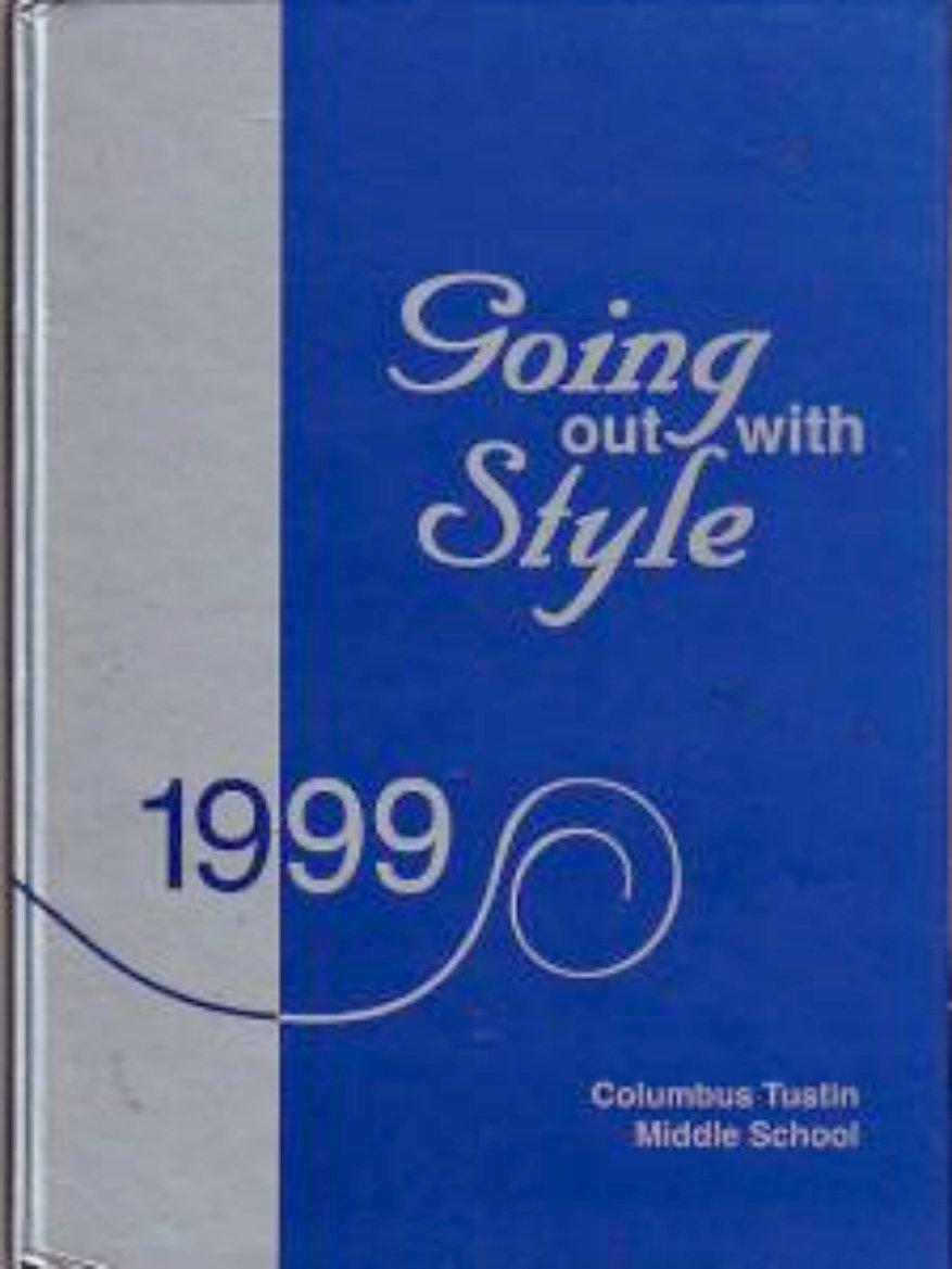 1999 Columbus Tustin Middle School Yearbook Tustin CA